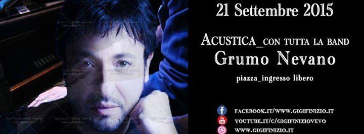 Gigi Finizio 21 Settembre 2015 < Acustica_con tutta la band > Grumo Nevano – ingresso libero Via Meucci – Area Mercato –