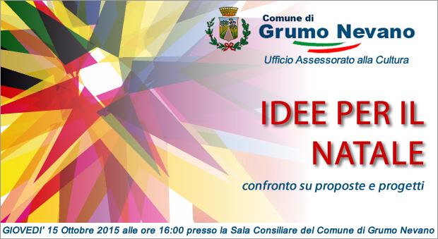 GIOVEDI' 15 Ottobre 2015 alle ore 16:00 confronto su proposte e progetti sull'Iniziativa chiamata -IDEE PER IL NATALE
