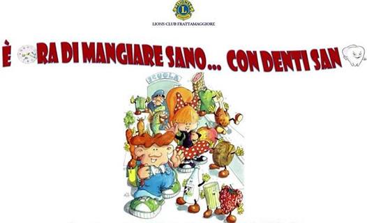 """Organizzato dai Lions club di Frattamaggiore """"E' ora di mangiare sano con denti sani"""", Sabato 19 marzo 2016 al circolo didattico """"Giovanni Pascoli"""""""