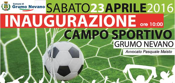 23 APRILE 2016 ore 10:00, inaugurazione del Campo Sportivo di Grumo Nevano appena ristrutturato