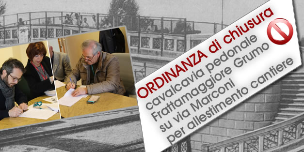 Ordinanza di chiusura cavalcavia pedonale ferroviario Frattamaggiore Grumo su via Marconi per allestimento cantiere