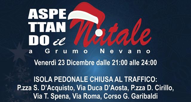 Con il patrocinio del Comune di Grumo Nevano, ASPETTANDO IL NATALE, VENERDI DALLE ORE 21.00 ALLE ORE 24.00