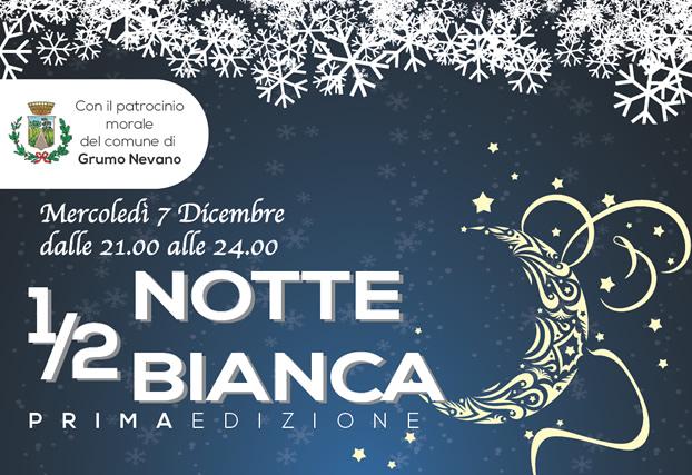 Con il patrocinio del Comune di Grumo Nevano, Mercoledi 07 dicembre 1/2 NOTTE BIANCA prima edizione