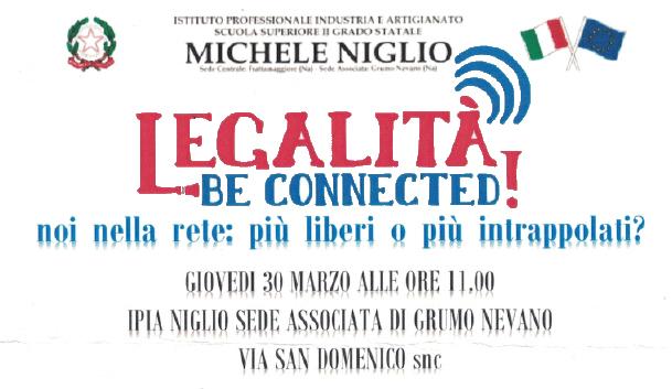 Grumo Nevano, ISTITUTO MICHELE NIGLIO, noi nella rete: più liberi e più intrappolati. Giovedì 30 marzo 2017 ore 11,00