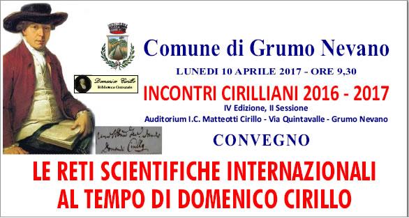 """Grumo Nevano,  Lunedi 10 Aprile ore 09.30 INCONTRI CIRILLIANI 2017 – """"le reti scientifiche internazionali al tempo di DOMENICO CIRILLO"""""""