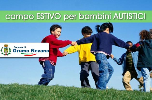 Grumo Nevano, CAMPO ESTIVO PER I BAMBINI AUTISTICI, l'Amministrazione CHIACCHIO al lavoro.