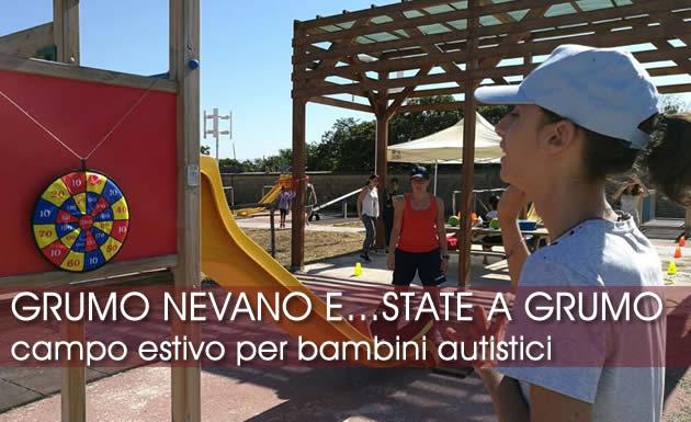 Grumo Nevano, parte E…state a Grumo , CAMPO ESTIVO PER  BAMBINI AUTISTICI, piena soddisfazione dell'Amministrazione Comunale.