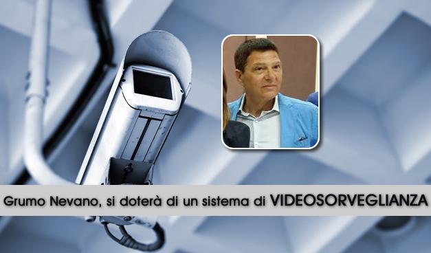 Grumo Nevano, si doterà di un sistema di VIDEOSORVEGLIANZA per monitorare il territorio COMUNALE.