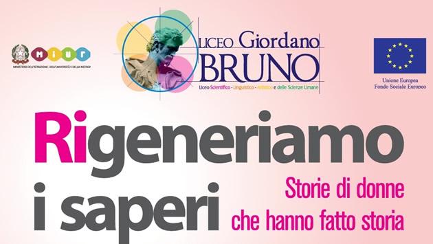 """Liceo """"GIORDANO BRUNO"""" di Grumo Nevano, mostra sul tema """"Ri-generiamo i saperi: storie di donne che hanno fatto Storia"""""""