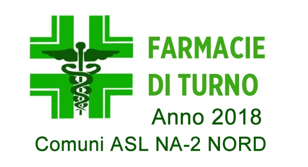 Grumo Nevano, Turni Farmacie Anno 2018 Comuni ASL NA-2 NORD.