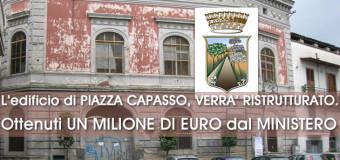 GRUMO NEVANO, L'edificio di PIAZZA CAPASSO, VERRA' RISTRUTTURATO. L'Amministrazione Comunale ottiene  UN MILIONE DI EURO DAL MINISTERO.